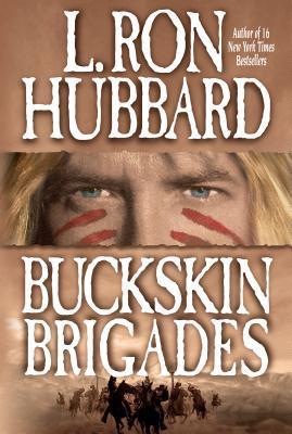 Buckskin Brigades - Hubbard, L Ron