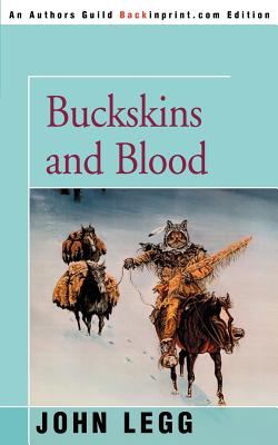 Buckskins and Blood - Legg, John