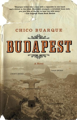 Budapest - Buarque, Chico, and Entrekin, Alison (Translated by)