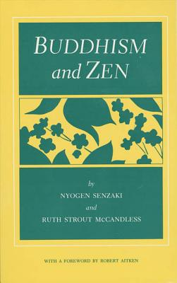 Buddhism and Zen - Senzaki, Nyogen