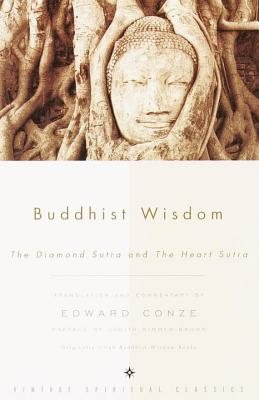 Buddhist Wisdom: The Diamond Sutra and the Heart Sutra - Conze, Ed (Commentaries by), and Simmer-Brown, Judith (Preface by), and Thornton, John F (Editor)