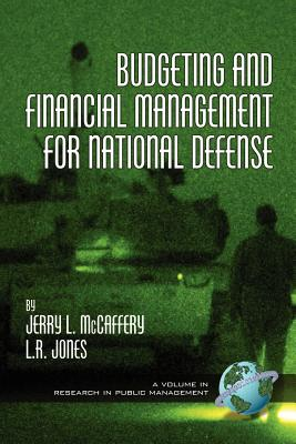 Budgeting and Financial Management for Naitional Defense (PB) - McCaffery, Jerry L, and Jones, L R