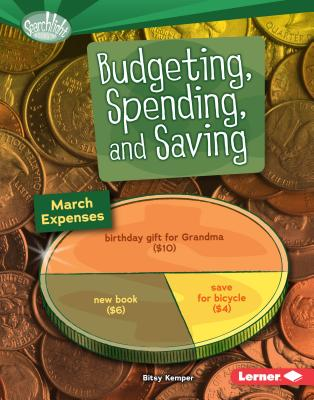 Budgeting, Spending, and Saving - Kemper, Bitsy