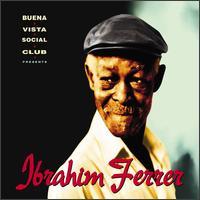 Buena Vista Social Club Presents: Ibrahim Ferrer - Ibrahim Ferrer