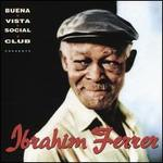 Buena Vista Social Club Presents: Ibrahim Ferrer