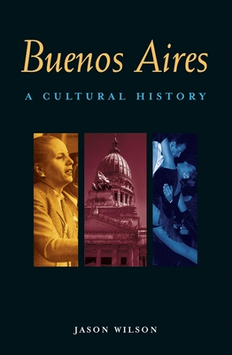 Buenos Aires: A Cultural and Literary Companion - Wilson, Jason