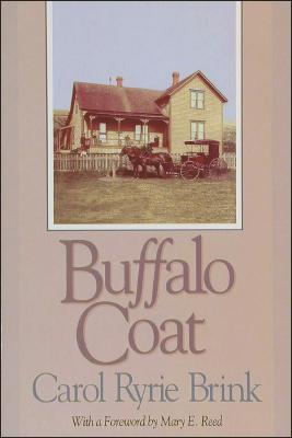Buffalo Coat - Brink, Carol Ryrie, and Reed, Mary E (Foreword by)