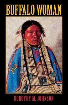 Buffalo Woman - Johnson, Dorothy M