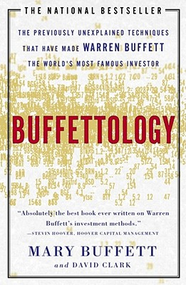 Buffettology: The Previously Unexplained Techniques That Have Made Warren Buffett the Worlds - Buffett, Mary, and Clark, David, Ph.D.