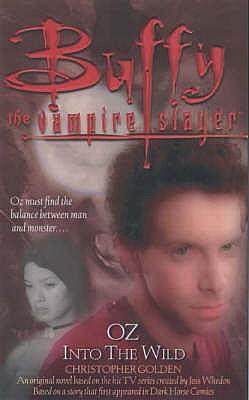 Buffy: Oz: Into The Wild: Buffy The Vampire Slayer - Golden, Christopher