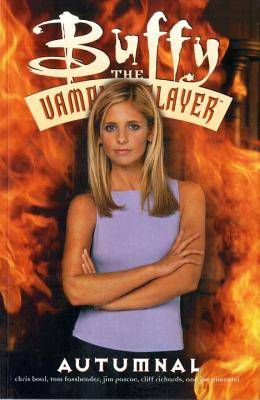 Buffy the Vampire Slayer: Autumnal - Pimente, Joe, and Pascoe, Jim, and Fassbender, Tom, and Whedon, Joss (Creator)