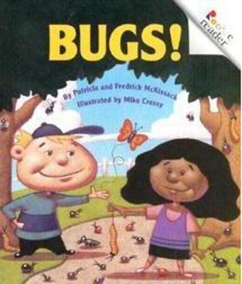 Bugs! (Revised Edition) (a Rookie Reader) - McKissack, Patricia, and McKissack, Fredrick