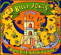 Build It Back Again - Billy Jonas Band