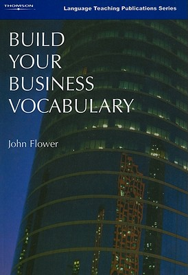 Build Your Business Vocabulary - Flower, John