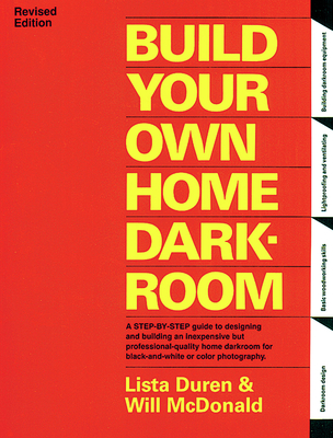 Build Your Own Home Darkroom - Duren, Lista, and McDonald, Will, and McDonald, Billy