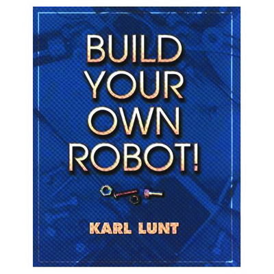 Build Your Own Robot - Lunt, Karl