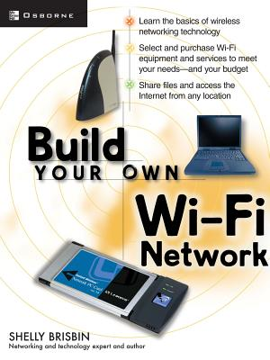 Build Your Own Wi-Fi Network - Brisbin, Shelly (Conductor)