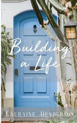 Building A Life - Henderson, Lauraine
