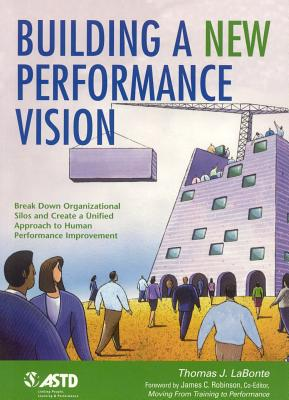 Building a New Performance Vision - LaBonte, Thomas J, and American Society for Training and Development