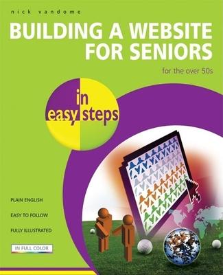 Building a Website for Seniors in Easy Steps - Vandome, Nick