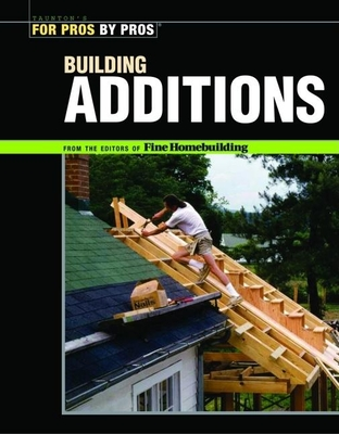 Building Additions - Fine Homebuilding