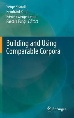 Building and Using Comparable Corpora - Fung, Pascale (Editor), and Rapp, Reinhard (Editor), and Sharoff, Serge (Editor)