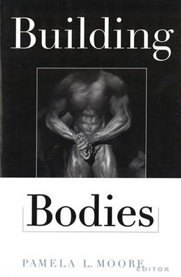 Building Bodies - Moore, Brenda L, and Moore, Pamela (Editor)