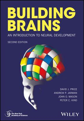 Building Brains: An Introduction to Neural Development - Price, David J., and Jarman, Andrew P., and Mason, John O.