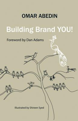 Building Brand You!: A Step-By-Step Guide to Building Your Personal Brand - Abedin, Omar