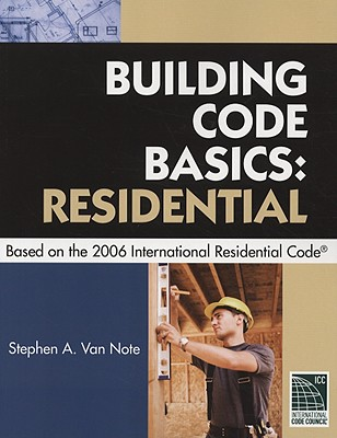 Building Code Basics Residential Based on the 2006 International Residential Code - International Code Council