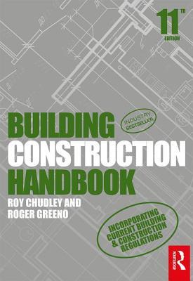 Building Construction Handbook - Chudley, Roy, and Greeno, Roger