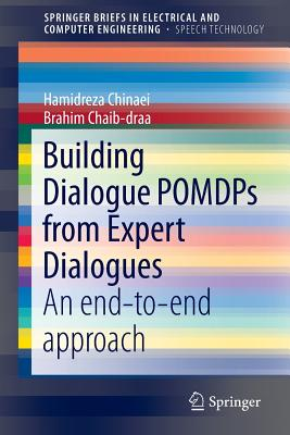 Building Dialogue Pomdps from Expert Dialogues: An End-To-End Approach - Chinaei, Hamidreza