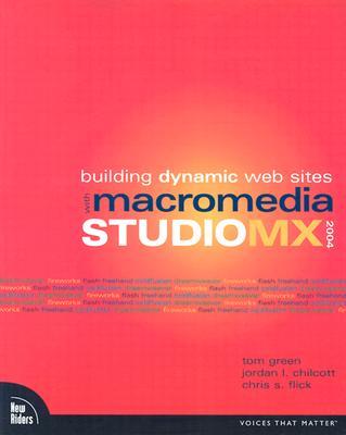 Building Dynamic Web Sites with Macromedia Studio MX 2004 - Green, Tom, and Chilcott, Jordan L, and Flick, Chris S
