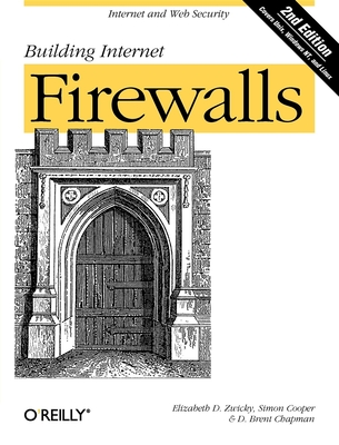 Building Internet Firewalls - Zwicky, Elizabeth D, and Cooper, Simon, PhD, and Chapman, D Brent