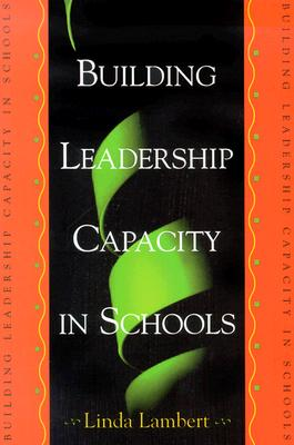 Building Leadership Capacity in Schools - Lambert, Linda