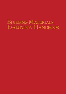Building Materials Evaluation Handbook - Wilson, Forrest