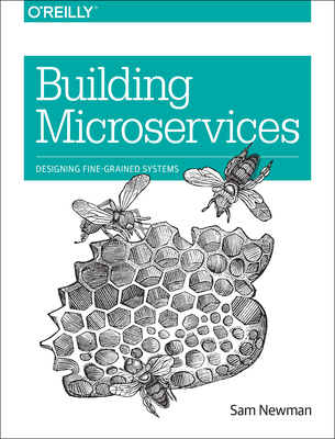 Building Microservices: Designing Fine-Grained Systems - Newman, Sam