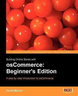 Building Online Stores with Oscommerce: Beginner Edition - Mercer, David