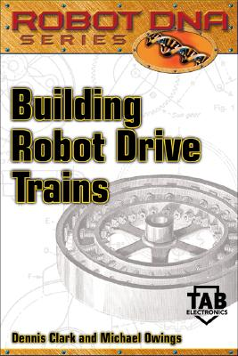 Building Robot Drive Trains - Clark, Dennis, and Owings, Michael