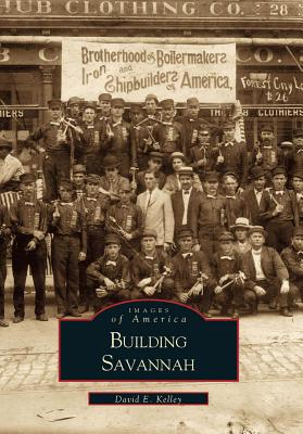 Building Savannah - Kelley, David E