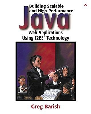 Building Scalable and High-Performance Java(tm) Web Applications Using J2ee(tm) Technology - Barish, Greg