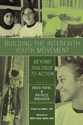 Building the Interfaith Youth Movement: Beyond Dialogue to Action - Patel, Eboo (Editor)