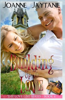 Building Up to Love - Jaytanie, Joanne