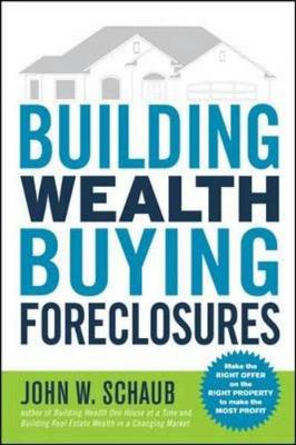 Building Wealth Buying Foreclosures - Schaub, John