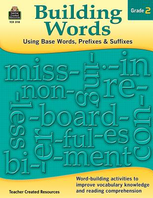 Building Words: Using Base Words, Prefixes and Suffixes Gr 2 - Yang, Stephanie
