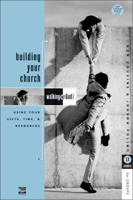 Building Your Church: Using Your Gifts, Time, and Resources - Cousins, Don, and Poling, Judson, Mr.