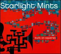 Built on Squares - The Starlight Mints