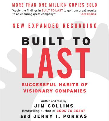 Built to Last CD: Successful Habits of Visionary Companies - Collins, Jim (Read by), and Porras, Jerry I (Read by)
