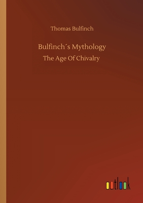 Bulfinchs Mythology - Bulfinch, Thomas
