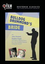 Bulldog Drummond's Bride - James Hogan